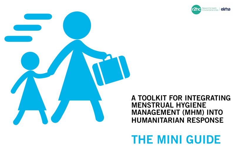 A Toolkit for Integrating Menstrual Hygiene Management (MHM) into Humanitarian Response