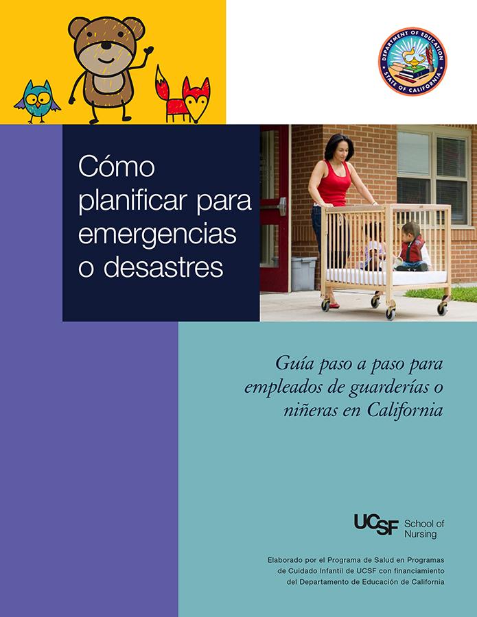 Cómo Planificar para Emergencias & Desastres: Una Guía Paso a Paso Para Proveedores de Cuidado Infantil de California